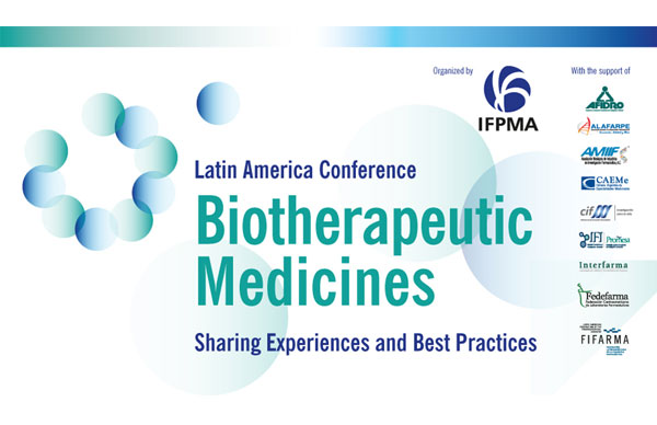 Latin American Conference Biotherapeutic Medicines: Sharing Experiences and Best Practices