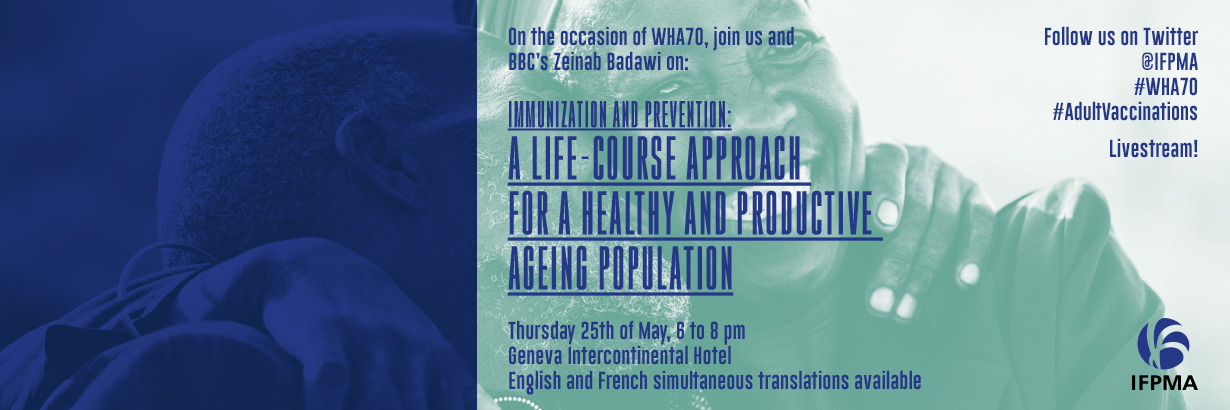 @WHA70 IFPMA Reception – Special focus on vaccines 25 May 2017