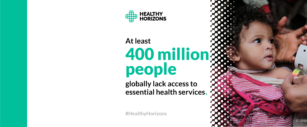 HealthyHorizons Campaign - The Road to Universal Health Coverage