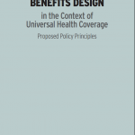 Evidence-informed benefits design in the context of universal health coverage, proposed policy principles