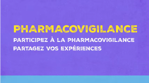 Pharmacovigilance (French): Do your bit, play your part!