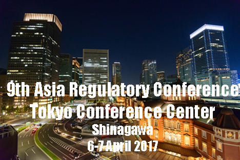 The 9th Asia regulatory conference 6-7 April 2017