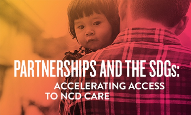 @WHA70 Partnerships and the SDGs: Accelerating Access to NCD Care