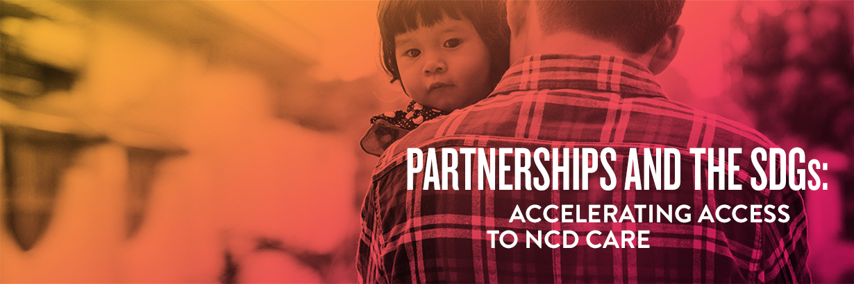 Partnerships and the SDGs: Accelerating Access to NCD Care