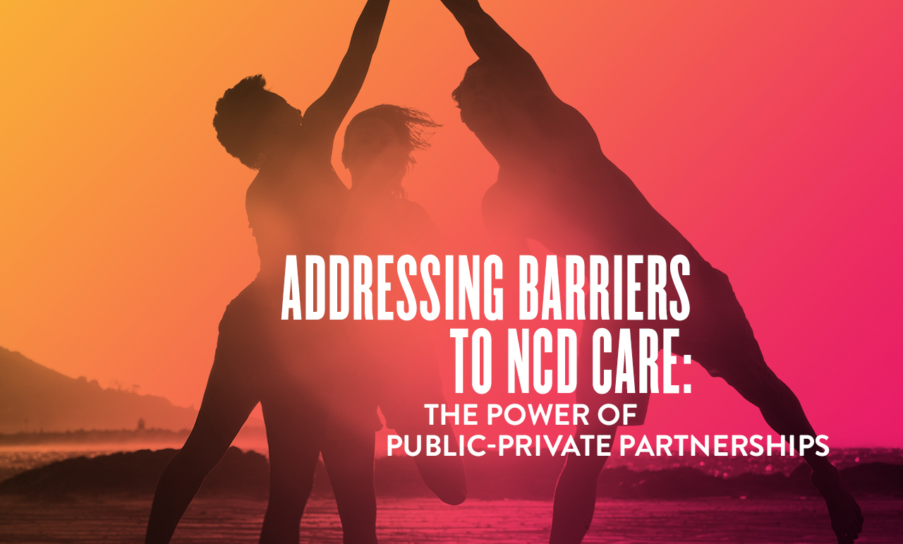 The Power of Public-Private Partnerships: Tackling the NCD Crisis