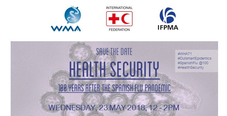 WMA, IFRC, and IFPMA Luncheon @WHA71: Health Security - 100 years after Spanish Flu Pandemic