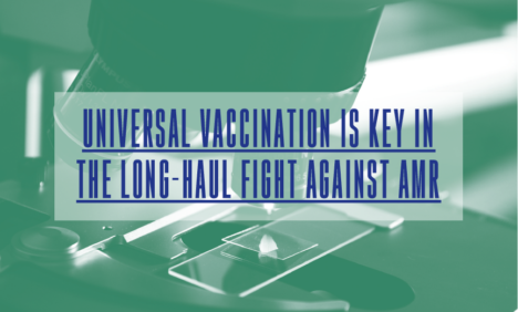 Vaccines: Vital in fighting antimicrobial resistance